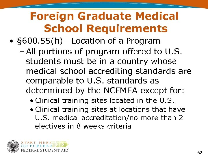 Foreign Graduate Medical School Requirements • § 600. 55(h)—Location of a Program – All