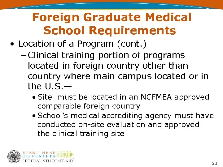 Foreign Graduate Medical School Requirements • Location of a Program (cont. ) – Clinical