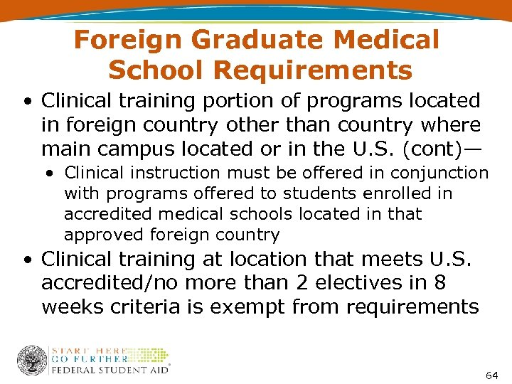 Foreign Graduate Medical School Requirements • Clinical training portion of programs located in foreign