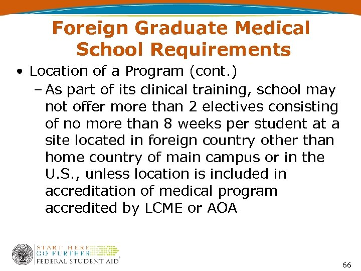 Foreign Graduate Medical School Requirements • Location of a Program (cont. ) – As