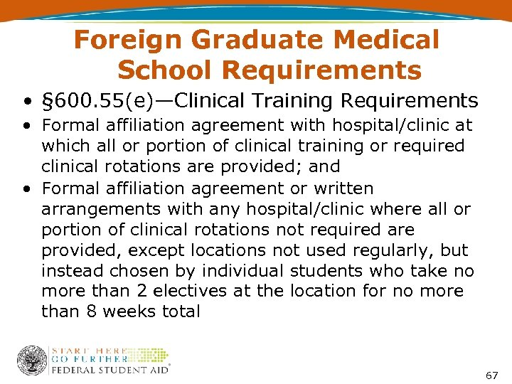 Foreign Graduate Medical School Requirements • § 600. 55(e)—Clinical Training Requirements • Formal affiliation