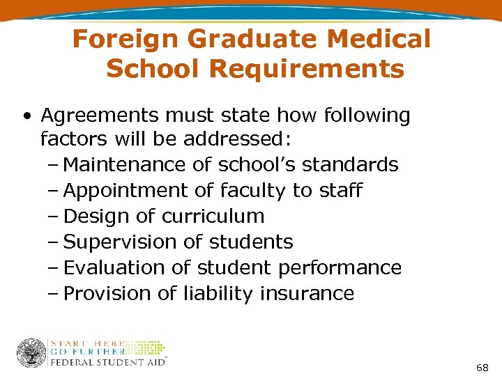Foreign Graduate Medical School Requirements • Agreements must state how following factors will be