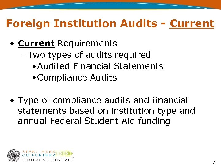 Foreign Institution Audits - Current • Current Requirements – Two types of audits required