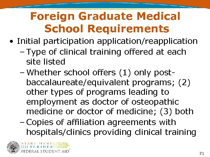 Foreign Graduate Medical School Requirements • Initial participation application/reapplication – Type of clinical training