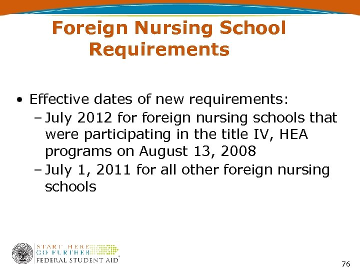 Foreign Nursing School Requirements • Effective dates of new requirements: – July 2012 foreign