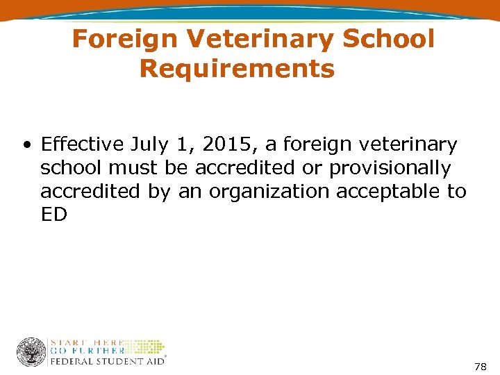 Foreign Veterinary School Requirements • Effective July 1, 2015, a foreign veterinary school must