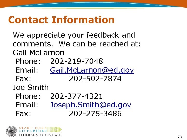 Contact Information We appreciate your feedback and comments. We can be reached at: Gail