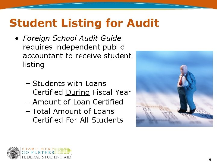 Student Listing for Audit • Foreign School Audit Guide requires independent public accountant to