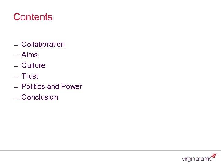 Contents ― ― ― Collaboration Aims Culture Trust Politics and Power Conclusion