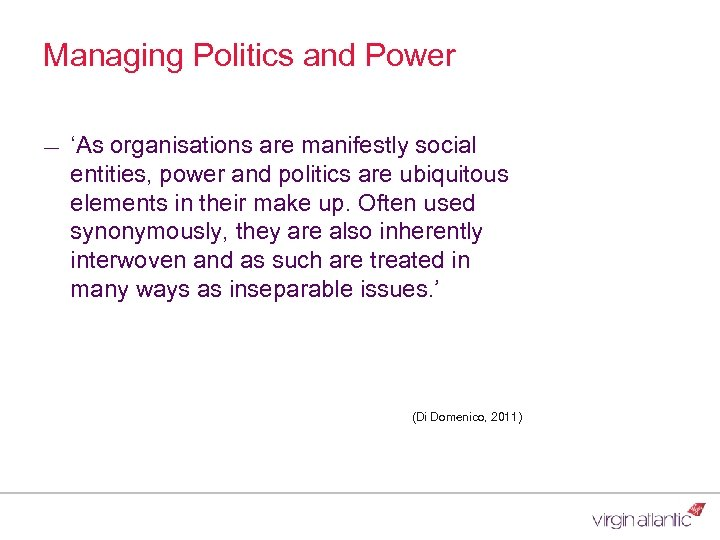 Managing Politics and Power ― 'As organisations are manifestly social entities, power and politics