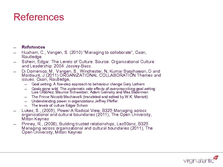 """References ― ― References Huxham, C. , Vangen, S. (2010) """"Managing to collaborate"""", Oxon,"""