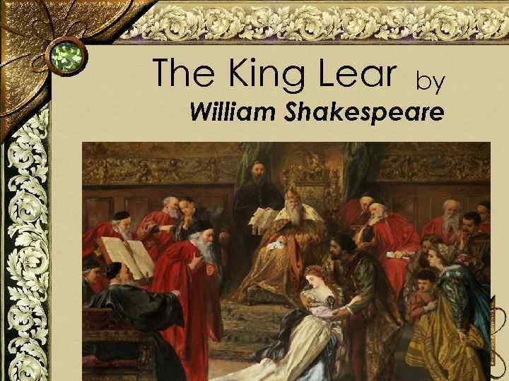 the relevance of vision to the theme of king lear by william shakespeare Litcharts assigns a color and icon to each theme in king lear, which you can use to track the themes throughout the work fathers, children, and siblings the personal drama of king lear revolves around the destruction of family relationships.