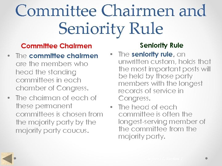 Committee Chairmen and Seniority Rule Committee Chairmen • The committee chairmen are the members