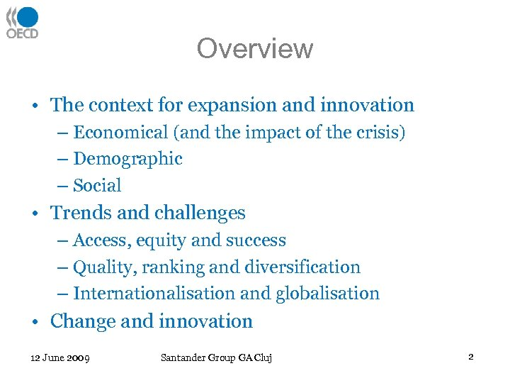 Overview • The context for expansion and innovation – Economical (and the impact of