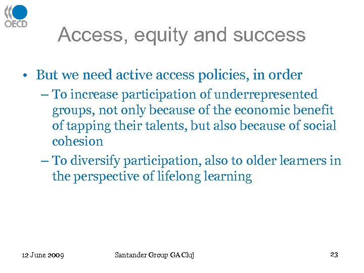 Access, equity and success • But we need active access policies, in order –