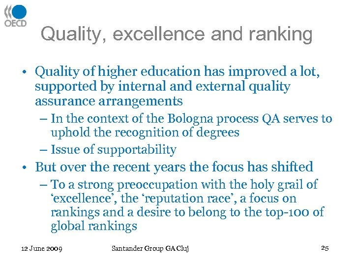 Quality, excellence and ranking • Quality of higher education has improved a lot, supported