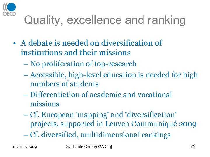 Quality, excellence and ranking • A debate is needed on diversification of institutions and
