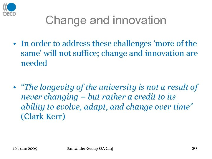 Change and innovation • In order to address these challenges 'more of the same'