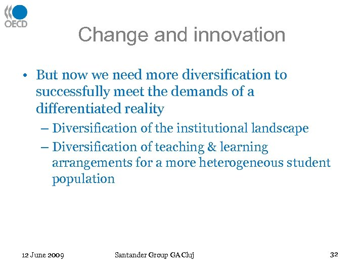 Change and innovation • But now we need more diversification to successfully meet the