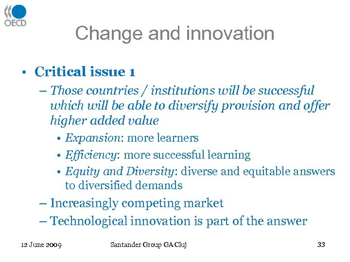 Change and innovation • Critical issue 1 – Those countries / institutions will be