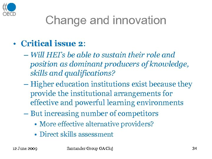 Change and innovation • Critical issue 2: – Will HEI's be able to sustain