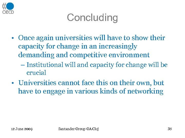 Concluding • Once again universities will have to show their capacity for change in