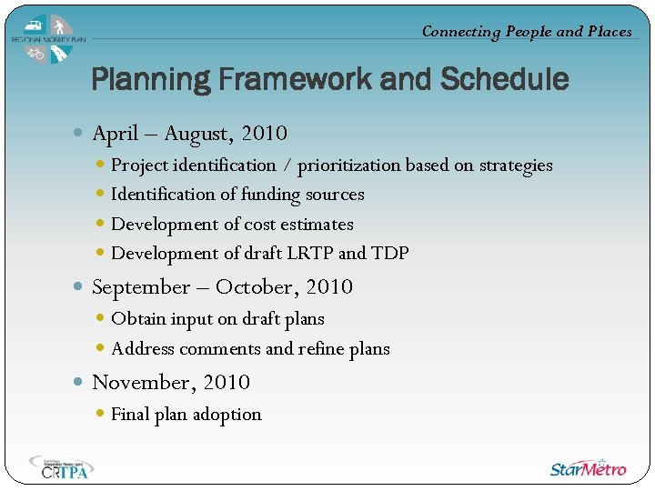 Connecting People and Places Planning Framework and Schedule April – August, 2010 Project identification