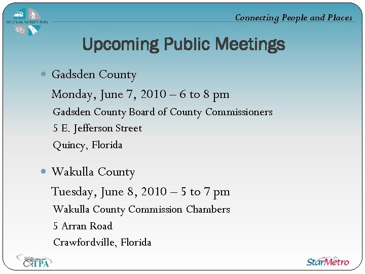 Connecting People and Places Upcoming Public Meetings Gadsden County Monday, June 7, 2010 –