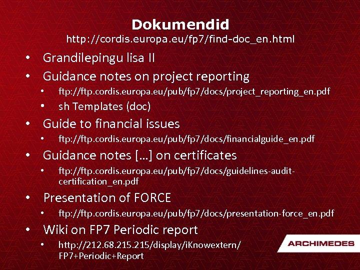 Dokumendid http: //cordis. europa. eu/fp 7/find-doc_en. html • Grandilepingu lisa II • Guidance notes