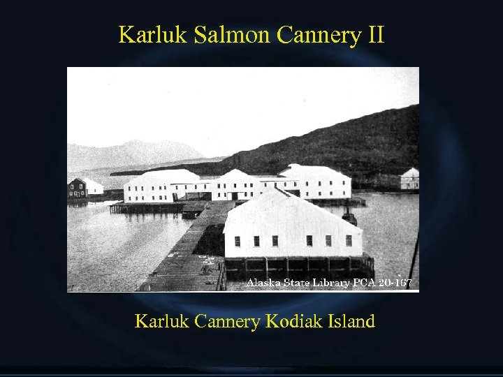 Karluk Salmon Cannery II Karluk Cannery Kodiak Island