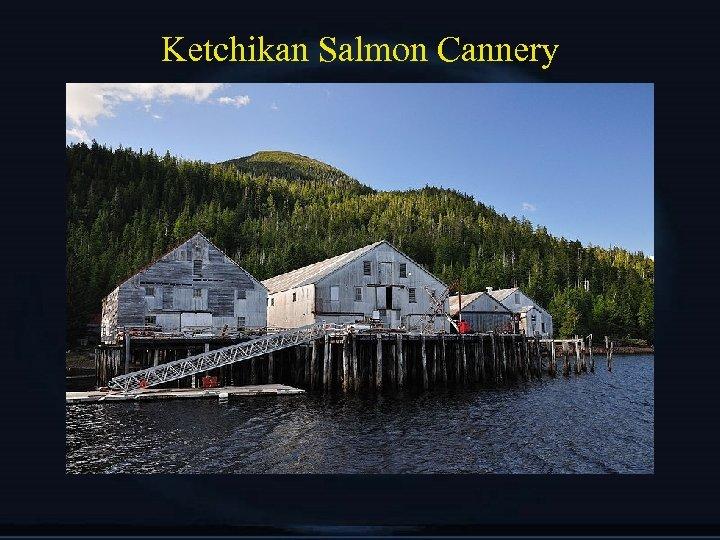 Ketchikan Salmon Cannery