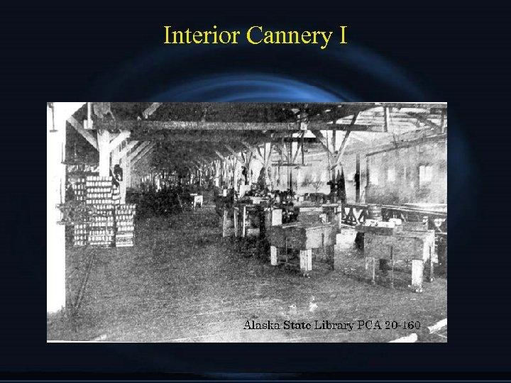 Interior Cannery I