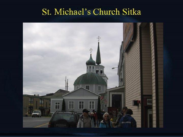 St. Michael's Church Sitka