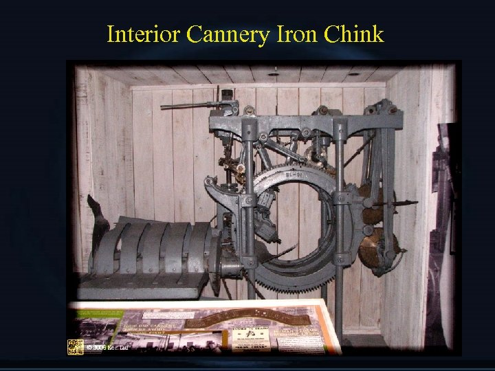Interior Cannery Iron Chink
