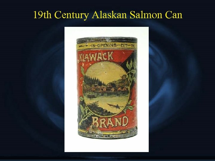 19 th Century Alaskan Salmon Can