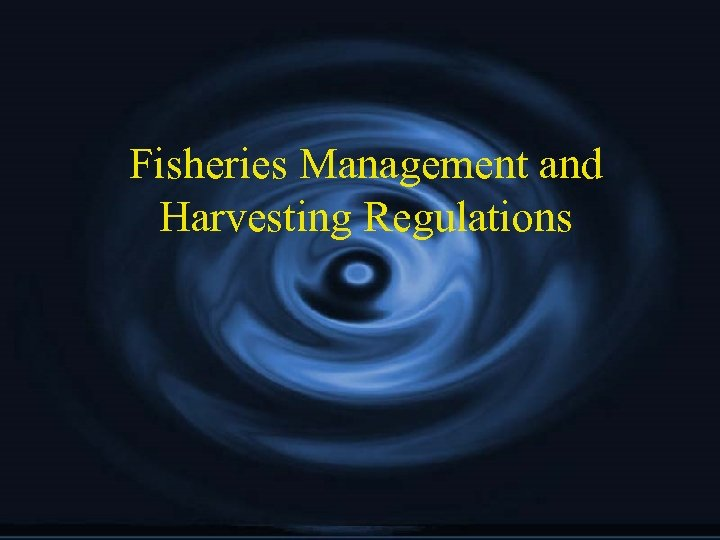 Fisheries Management and Harvesting Regulations