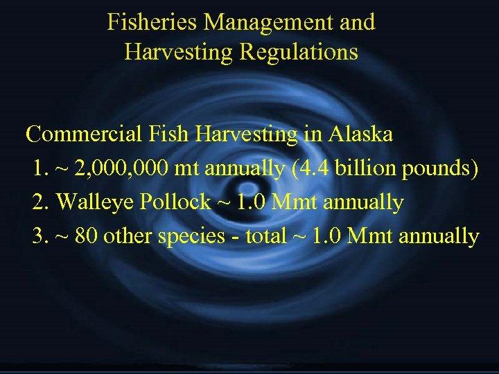 Fisheries Management and Harvesting Regulations Commercial Fish Harvesting in Alaska 1. ~ 2, 000