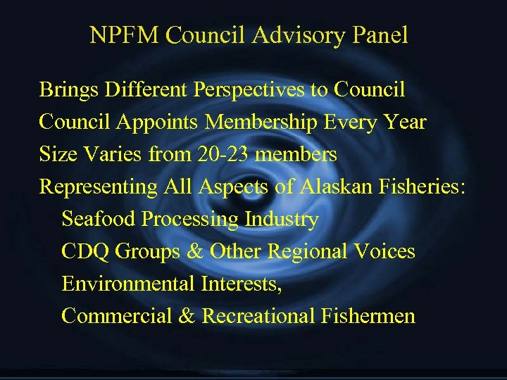 NPFM Council Advisory Panel Brings Different Perspectives to Council Appoints Membership Every Year Size