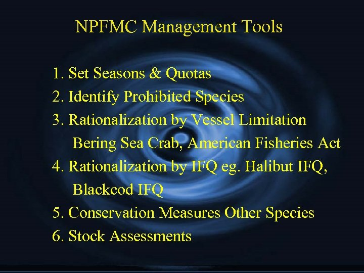 NPFMC Management Tools 1. Set Seasons & Quotas 2. Identify Prohibited Species 3. Rationalization