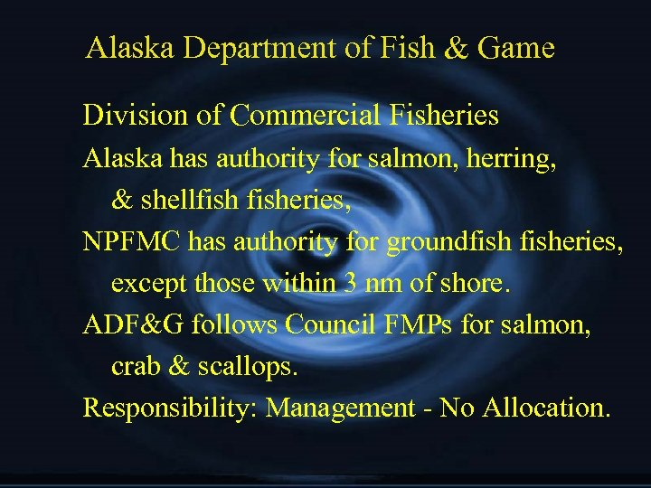 Alaska Department of Fish & Game Division of Commercial Fisheries Alaska has authority for