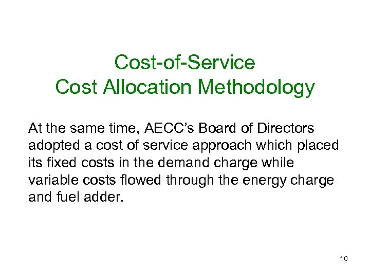 Cost-of-Service Cost Allocation Methodology At the same time, AECC's Board of Directors adopted a
