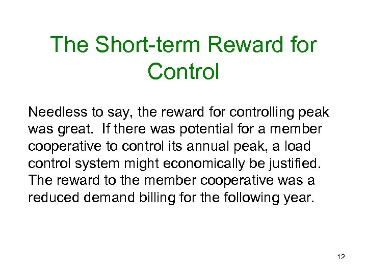 The Short-term Reward for Control Needless to say, the reward for controlling peak was