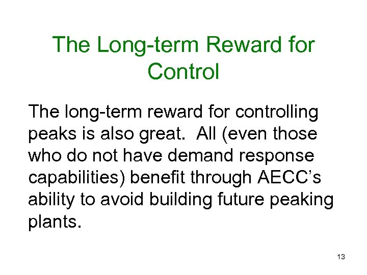 The Long-term Reward for Control The long-term reward for controlling peaks is also great.