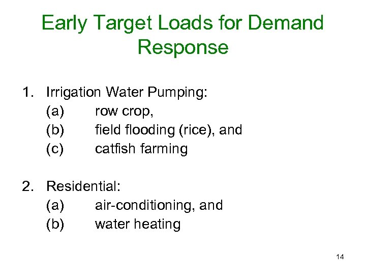 Early Target Loads for Demand Response 1. Irrigation Water Pumping: (a) row crop, (b)