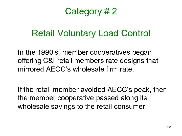 Category # 2 Retail Voluntary Load Control In the 1990's, member cooperatives began offering