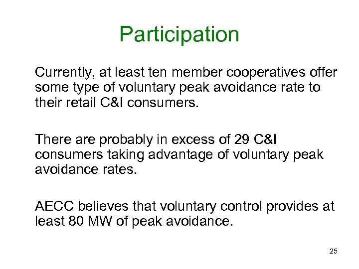 Participation Currently, at least ten member cooperatives offer some type of voluntary peak avoidance