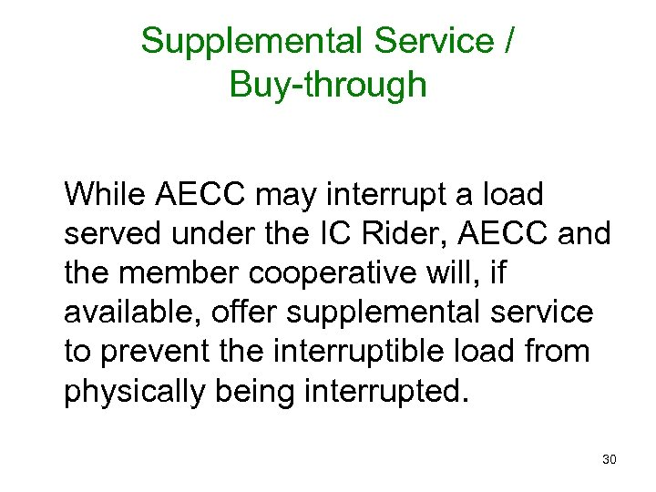 Supplemental Service / Buy-through While AECC may interrupt a load served under the IC