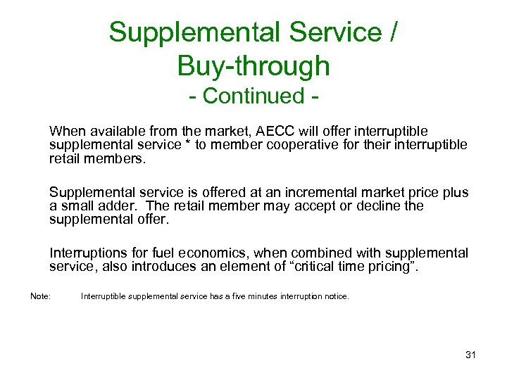 Supplemental Service / Buy-through - Continued When available from the market, AECC will offer