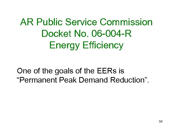 AR Public Service Commission Docket No. 06 -004 -R Energy Efficiency One of the