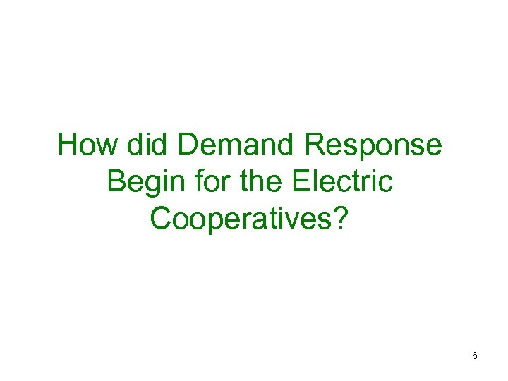 How did Demand Response Begin for the Electric Cooperatives? 6